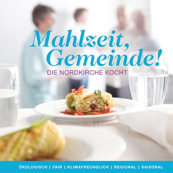 Mahlzeit Gemeinde! Die Nordkirche kocht